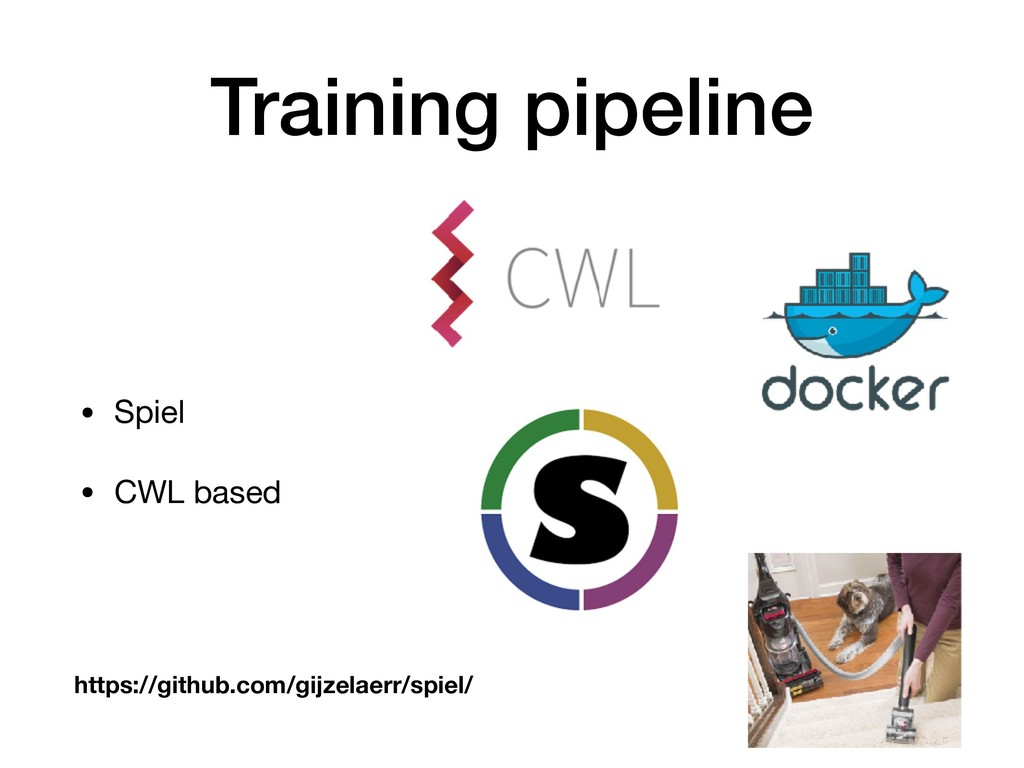 Training pipeline • Spiel  • CWL based https://...