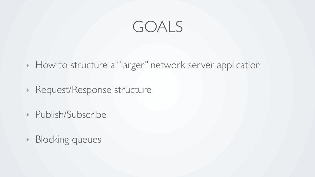 """GOALS ‣ How to structure a """"larger"""" network ser..."""