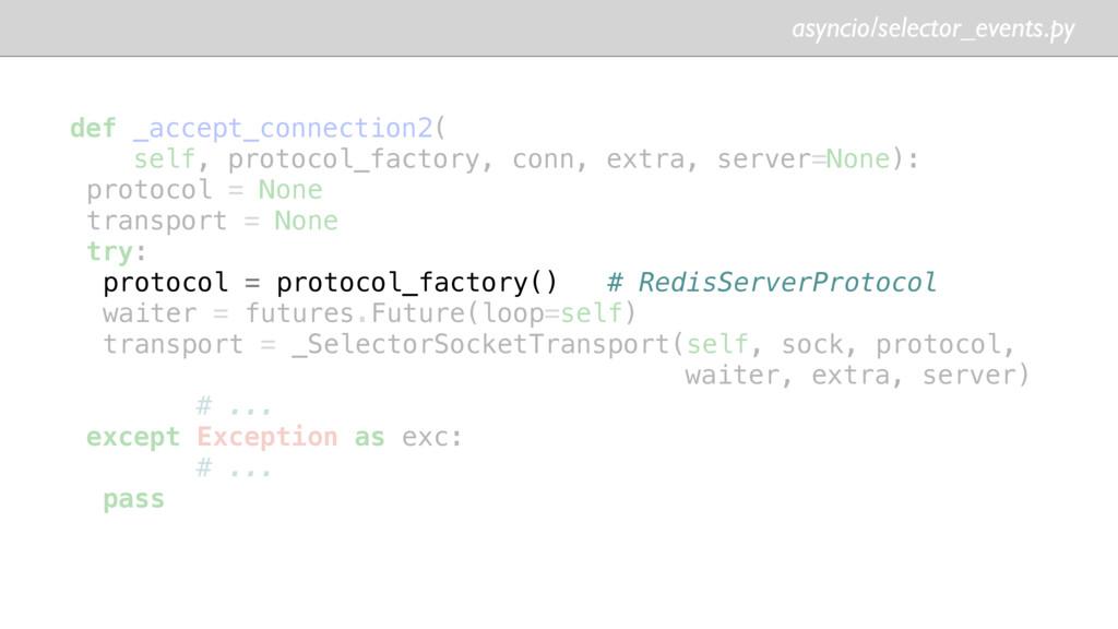 asyncio/selector_events.py def _accept_connecti...