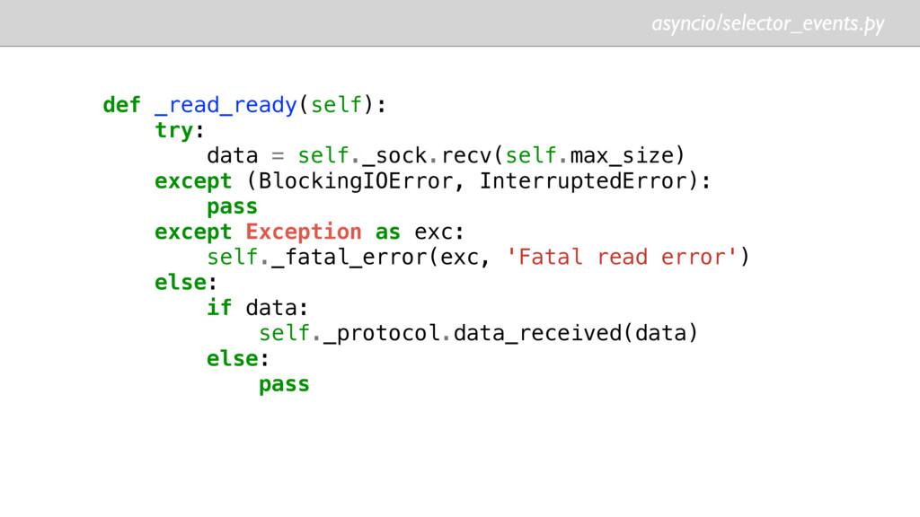 asyncio/selector_events.py def _read_ready(self...