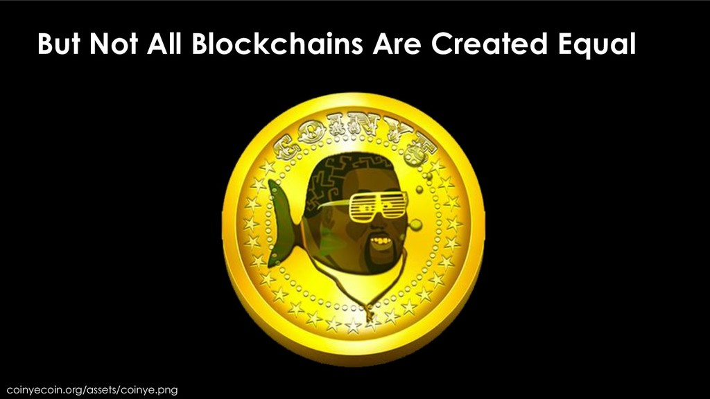 coinyecoin.org/assets/coinye.png But Not All Bl...