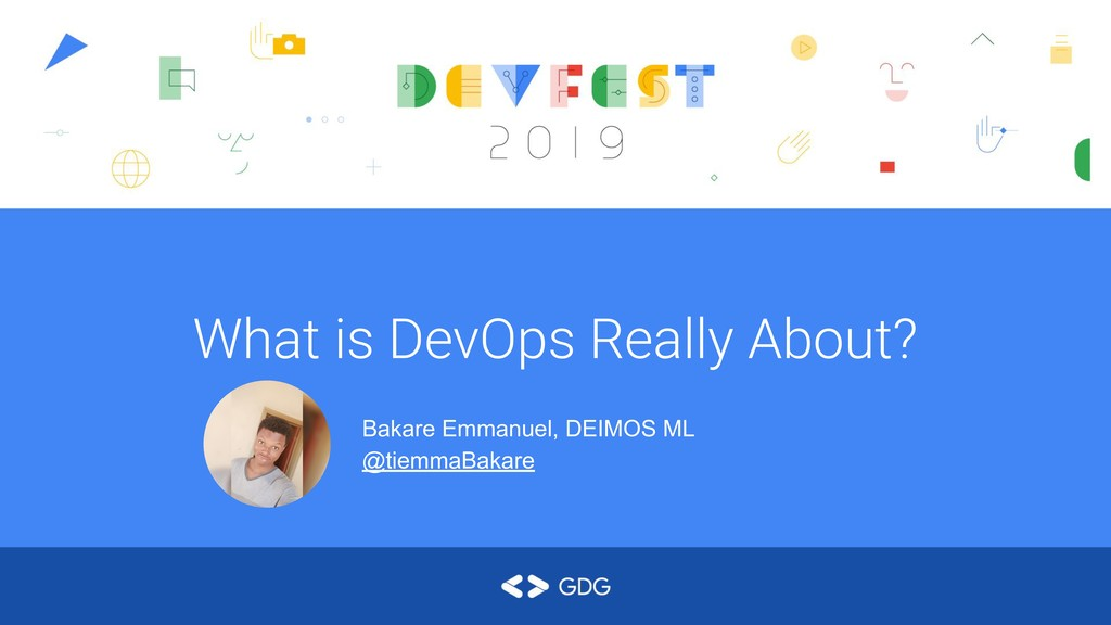 What is DevOps Really About? Bakare Emmanuel, D...