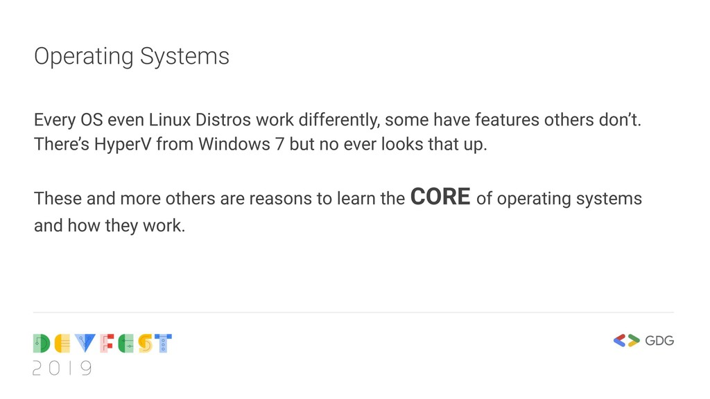 Operating Systems Every OS even Linux Distros w...