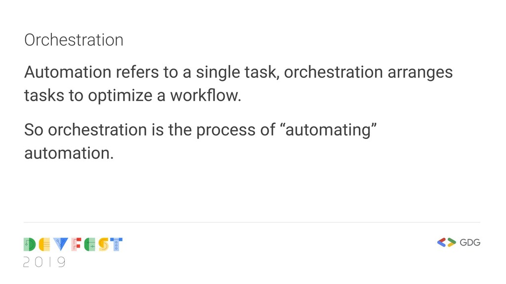 Orchestration Automation refers to a single tas...