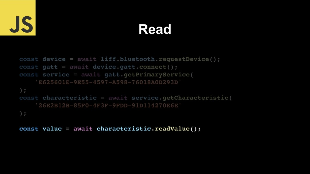 Read const device = await liff.bluetooth.reques...