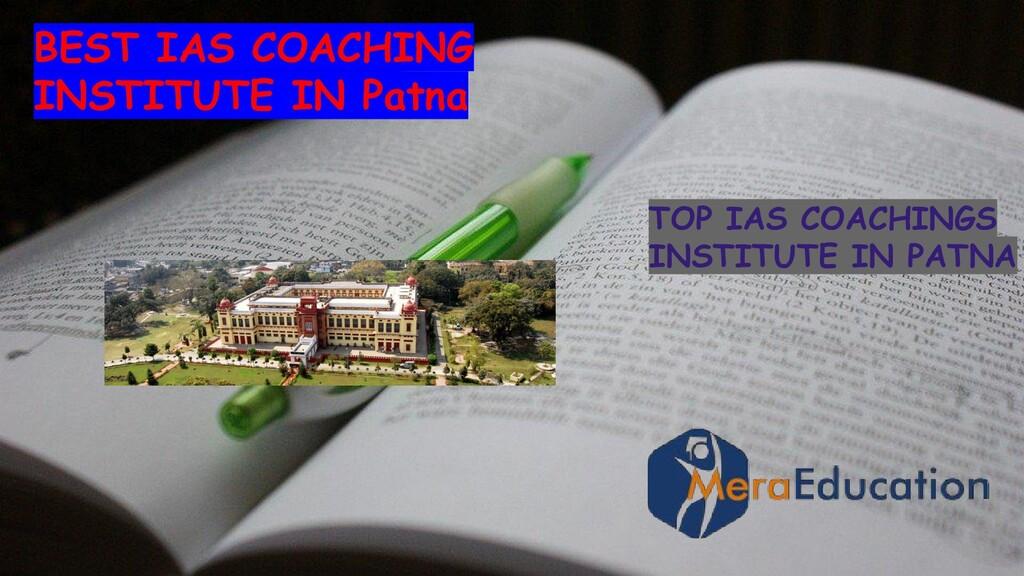 BEST IAS COACHING INSTITUTE IN Patna TOP IAS CO...