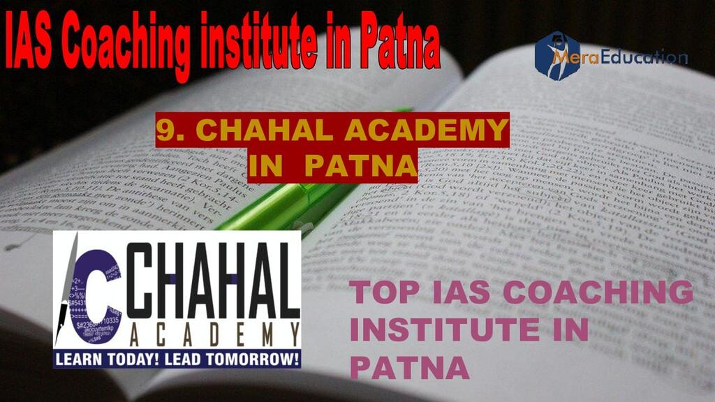 TOP IAS COACHING INSTITUTE IN PATNA 9. CHAHAL A...