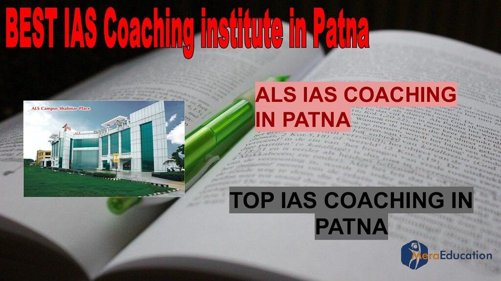 TOP IAS COACHING IN PATNA ALS IAS COACHING IN P...