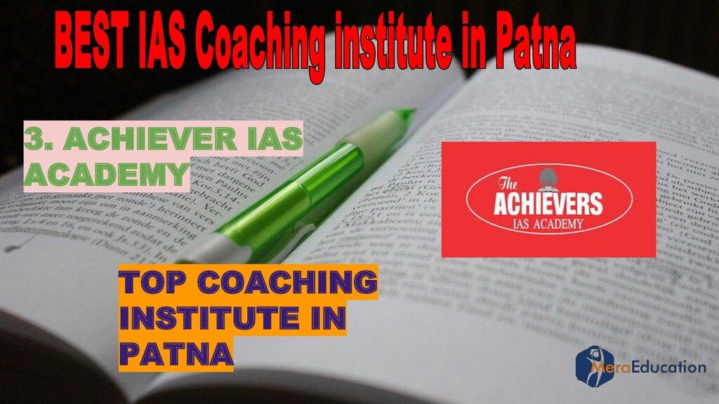 TOP COACHING INSTITUTE IN PATNA 3. ACHIEVER IAS...