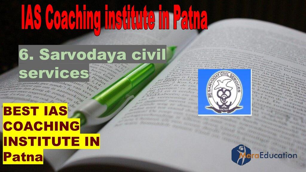 BEST IAS COACHING INSTITUTE IN Patna 6. Sarvoda...