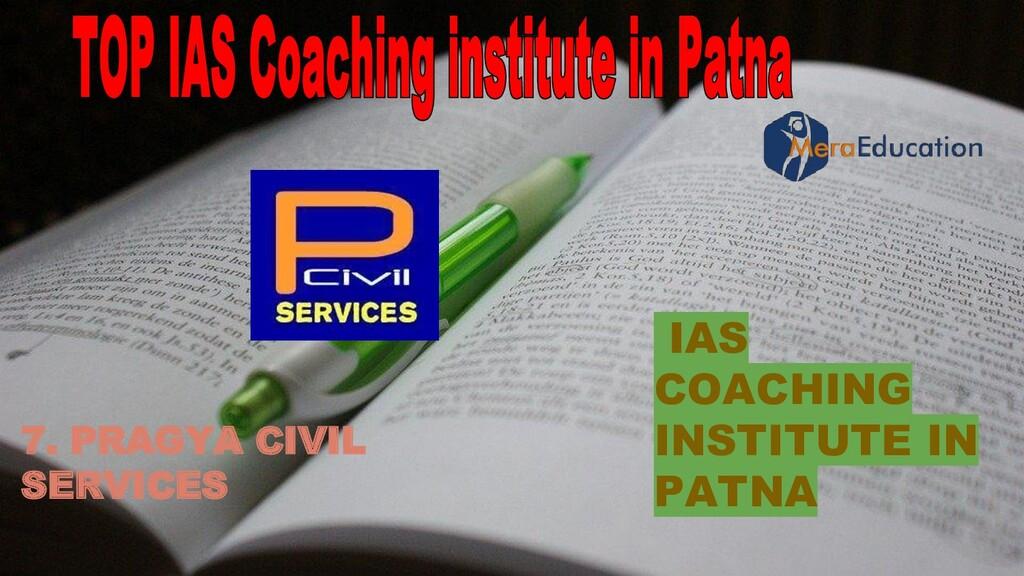 IAS COACHING INSTITUTE IN PATNA 7. PRAGYA CIVIL...