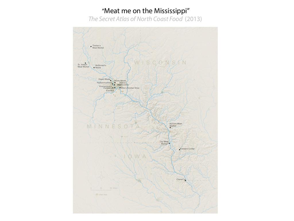 """Meat me on the Mississippi"" The Secret Atlas o..."
