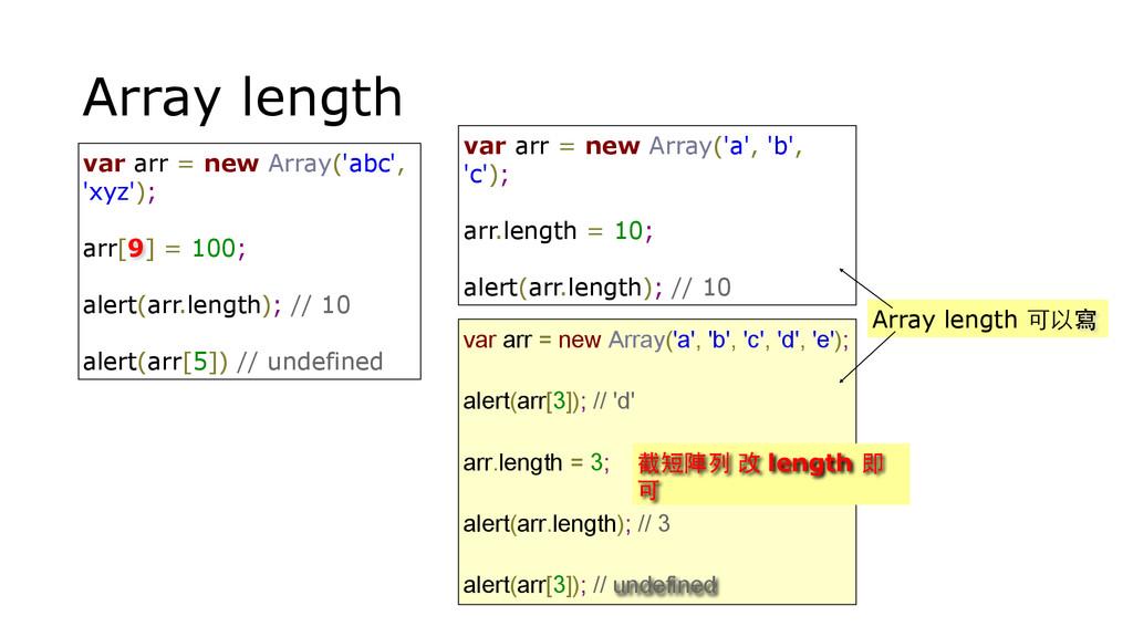 Array length var arr = new Array('abc', 'xyz');...