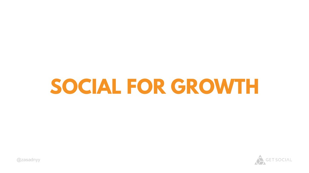@zasadnyy SOCIAL FOR GROWTH