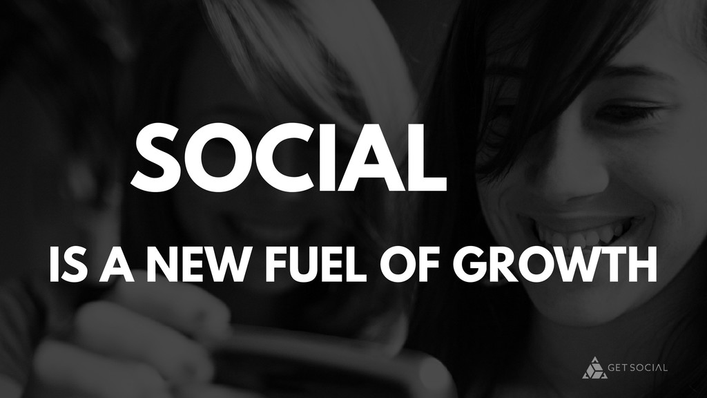 IS A NEW FUEL OF GROWTH SOCIAL