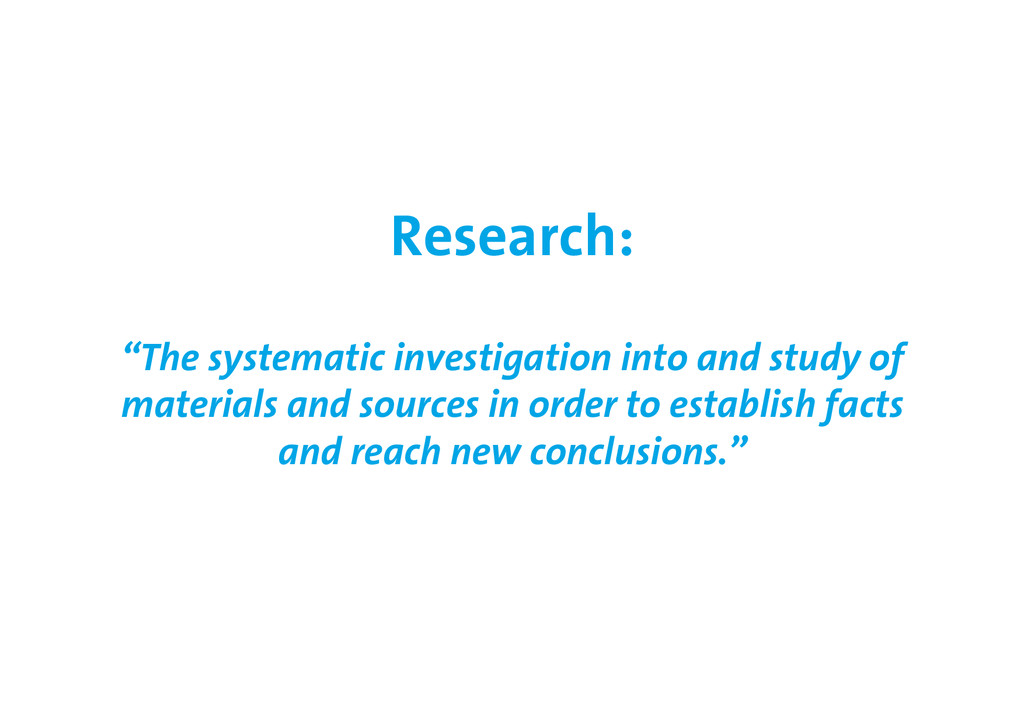 """Research: """"The systematic investigation into an..."""