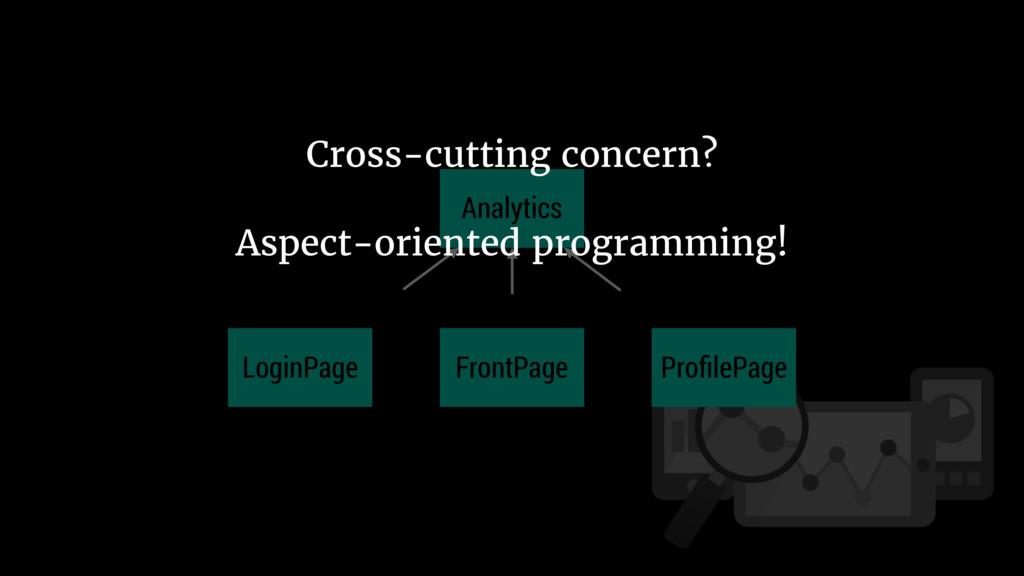 Analytics LoginPage ProfilePage FrontPage Cross-...