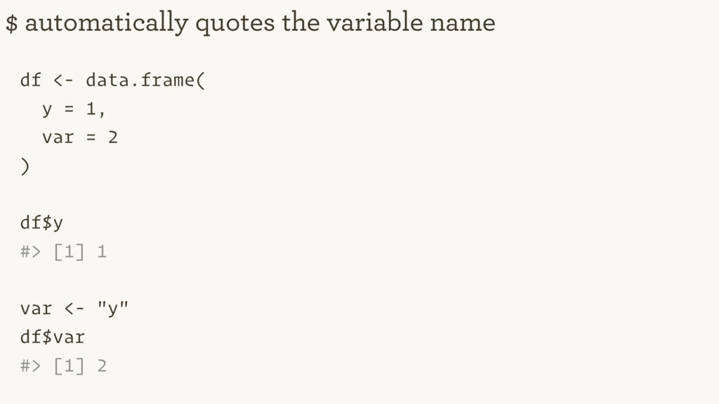 df <- data.frame( y = 1, var = 2 ) df$y #> [1] ...