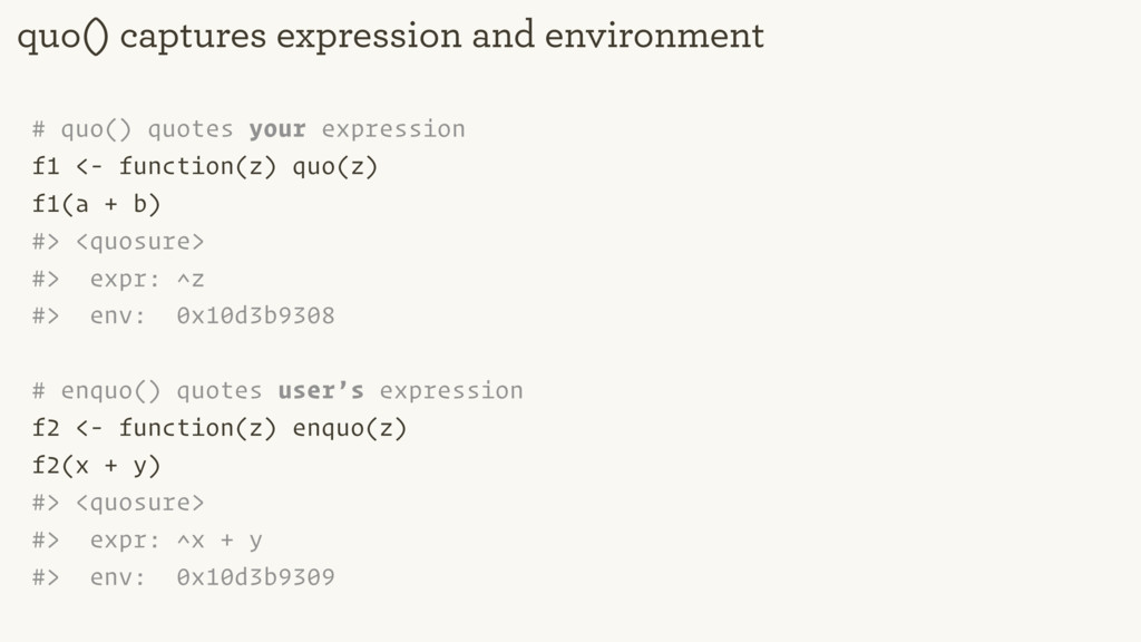 # quo() quotes your expression f1 <- function(z...