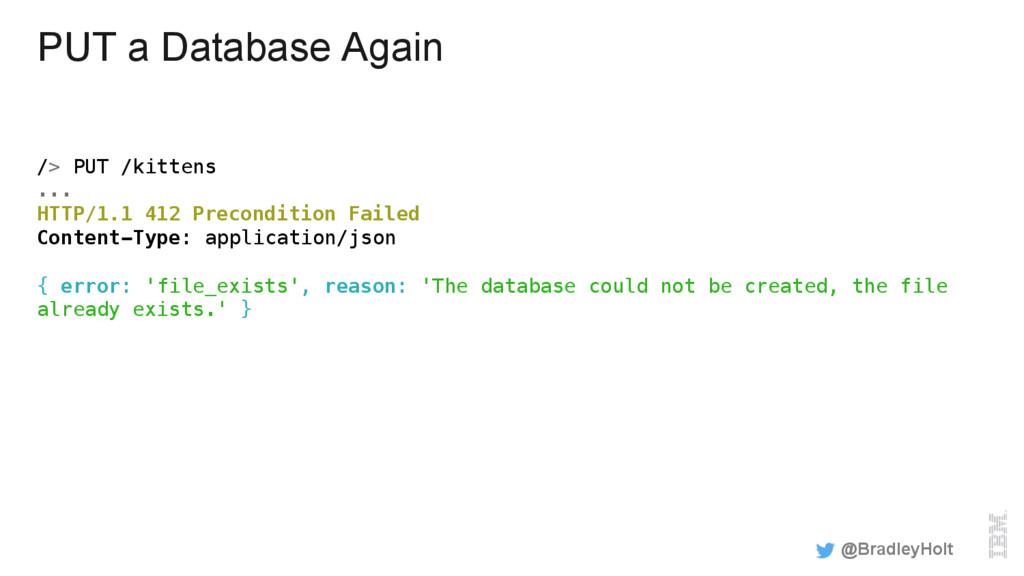 PUT a Database Again /> PUT /kittens! ... ! HTT...