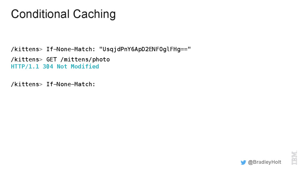 """Conditional Caching /kittens> If-None-Match: """"U..."""