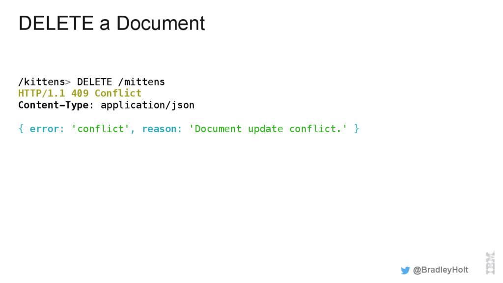 DELETE a Document /kittens> DELETE /mittens! HT...