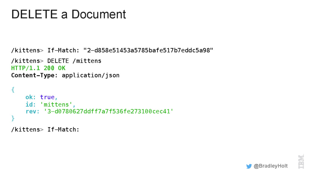"DELETE a Document /kittens> If-Match: ""2-d858e5..."