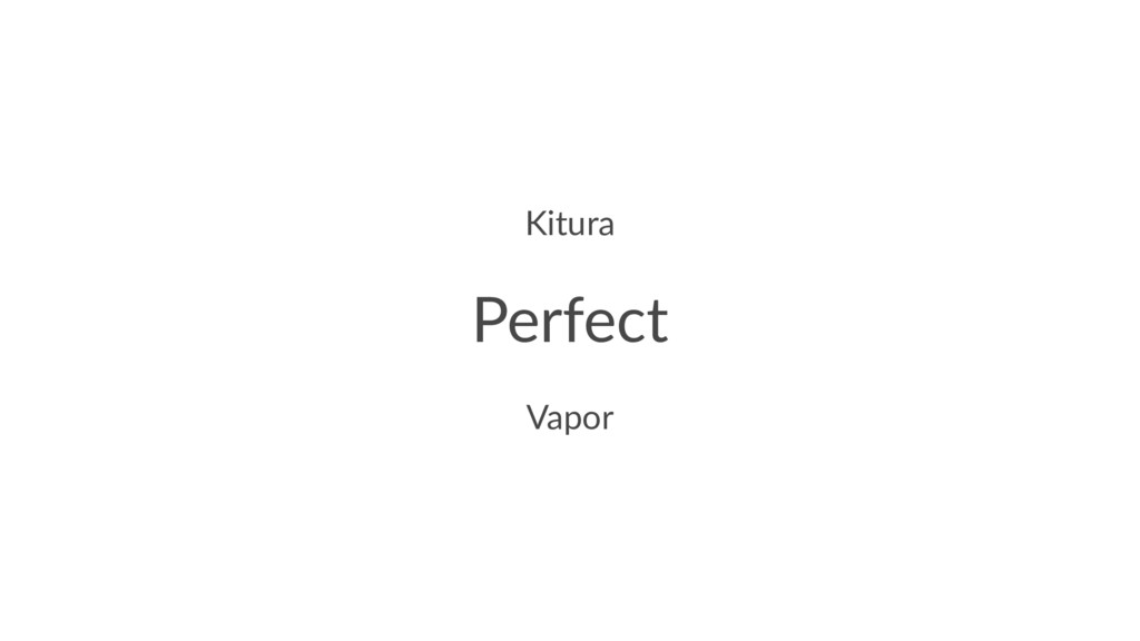 Kitura Perfect Vapor