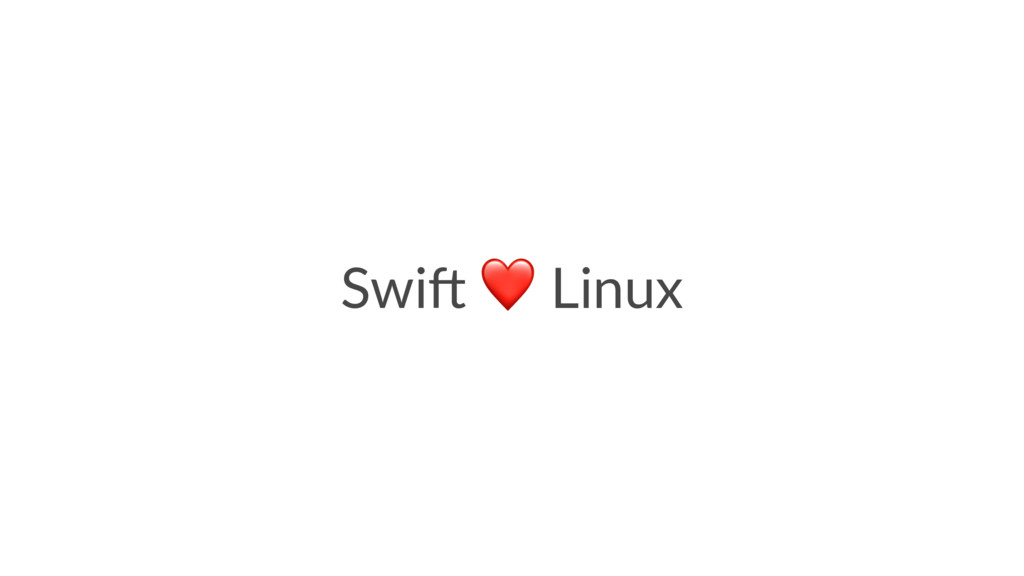 Swi$ ❤ Linux