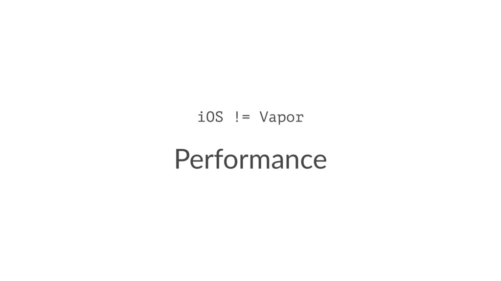 iOS != Vapor Performance