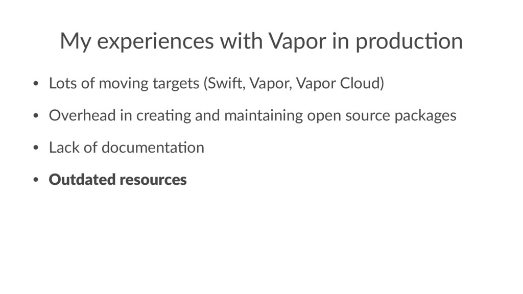 My experiences with Vapor in produc4on • Lots o...