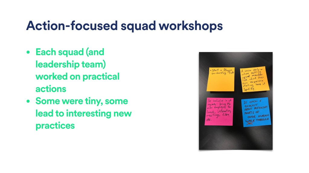 Action-focused squad workshops • Each squad (an...