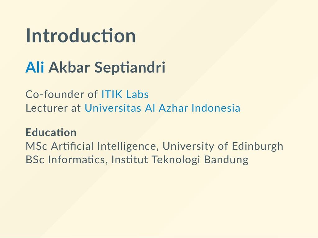 Introduc on Ali Akbar Sep andri Co‐founder of I...