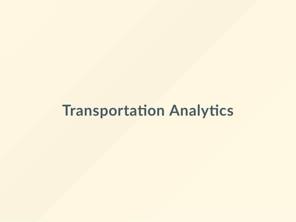 Transporta on Analy cs