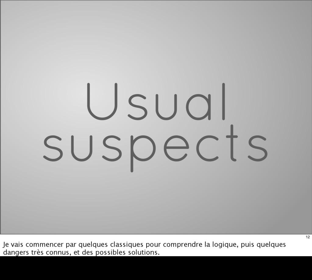 Usual suspects 12 Je vais commencer par quelque...