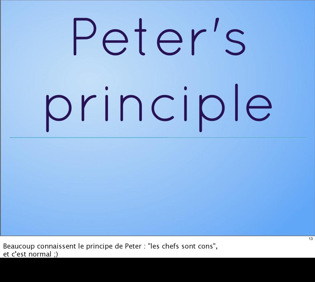 Peter's principle 13 Beaucoup connaissent le pr...