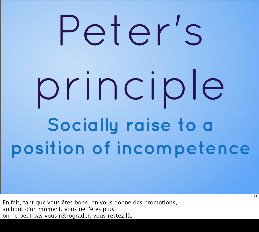 Peter's principle Socially raise to a position ...