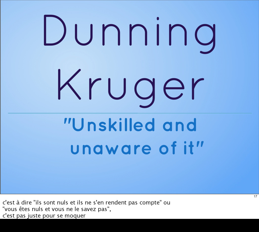 "Dunning Kruger ""Unskilled and unaware of it"" 17..."