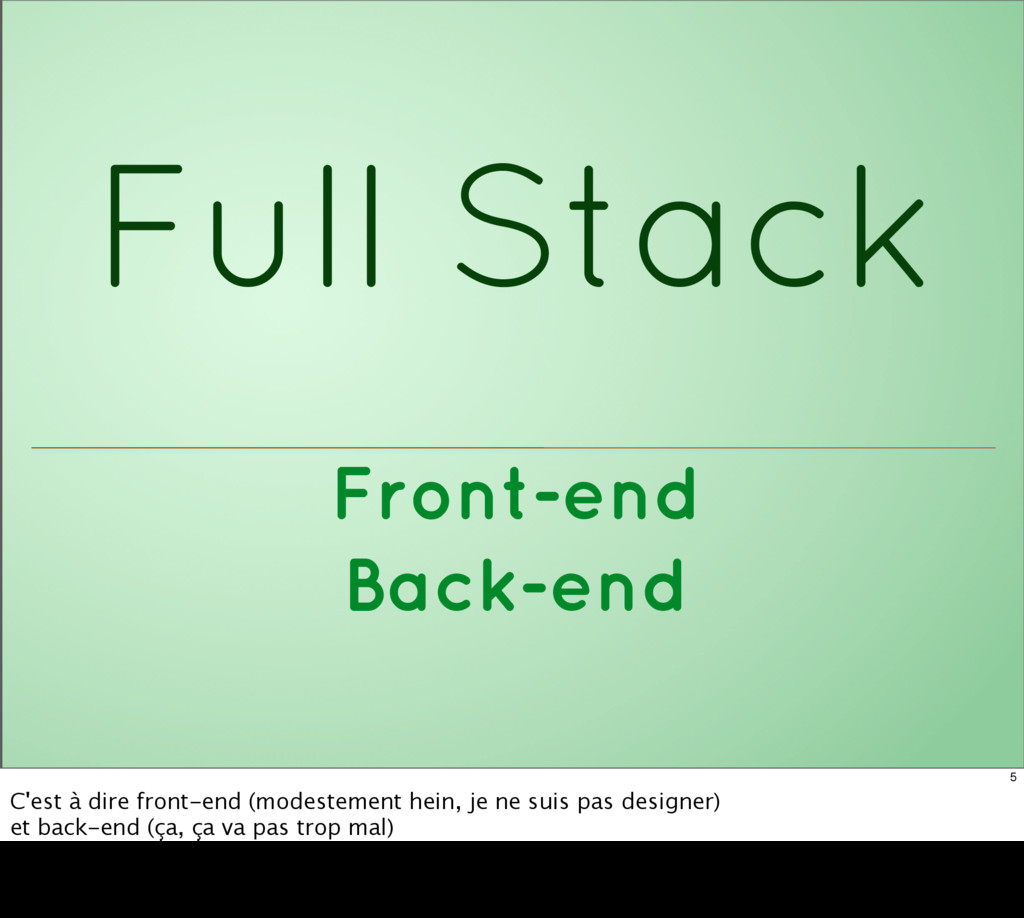 Full Stack Front-end Back-end 5 C'est à dire fr...