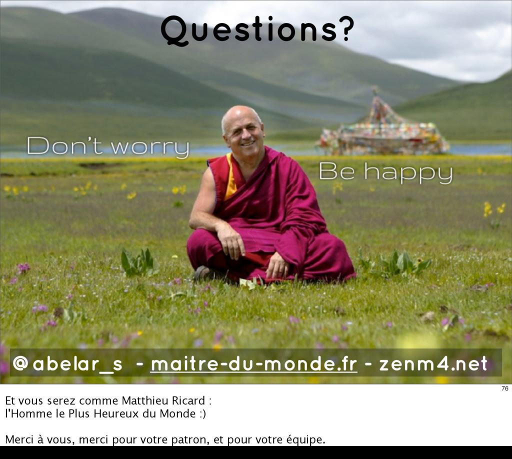 @abelar_s / maitre- Questions? @abelar_s - mait...