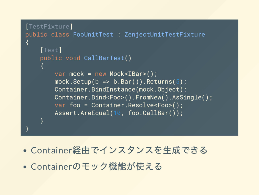 [TestFixture] public class FooUnitTest : Zenjec...
