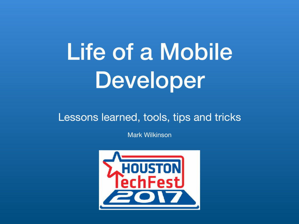 Life of a Mobile Developer Lessons learned, too...