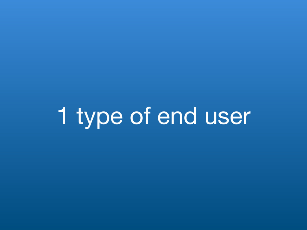 1 type of end user