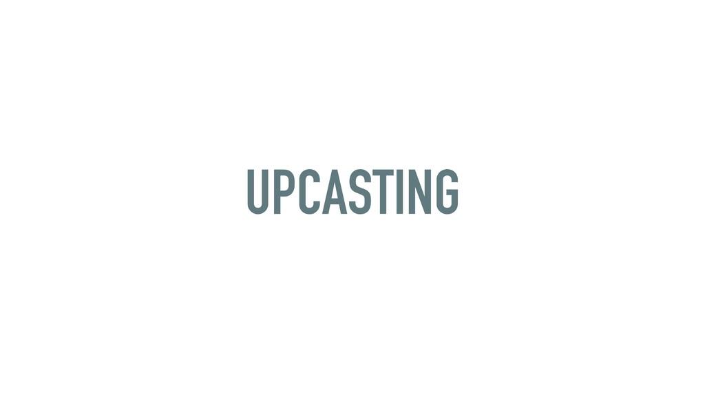 UPCASTING