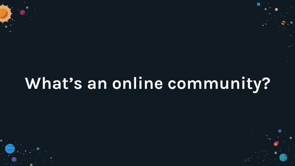 What's an online community?