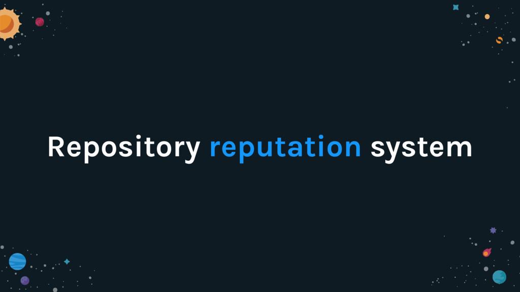 Repository reputation system