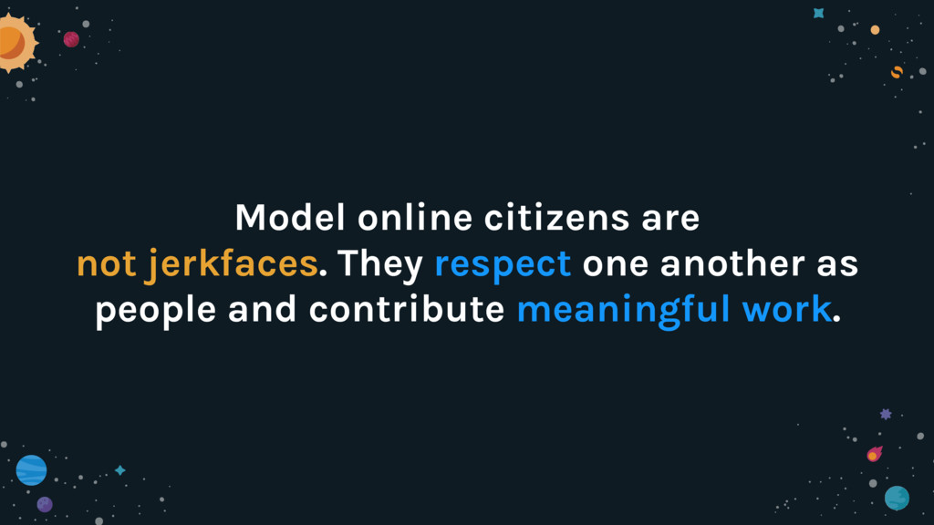 Model online citizens are not jerkfaces. They r...