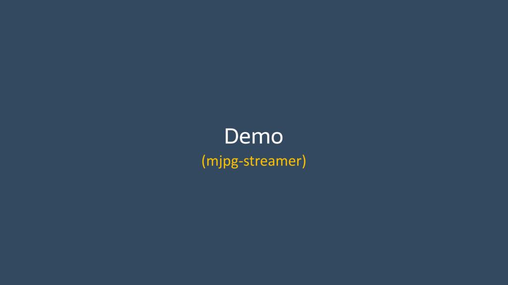 Demo (mjpg-streamer)