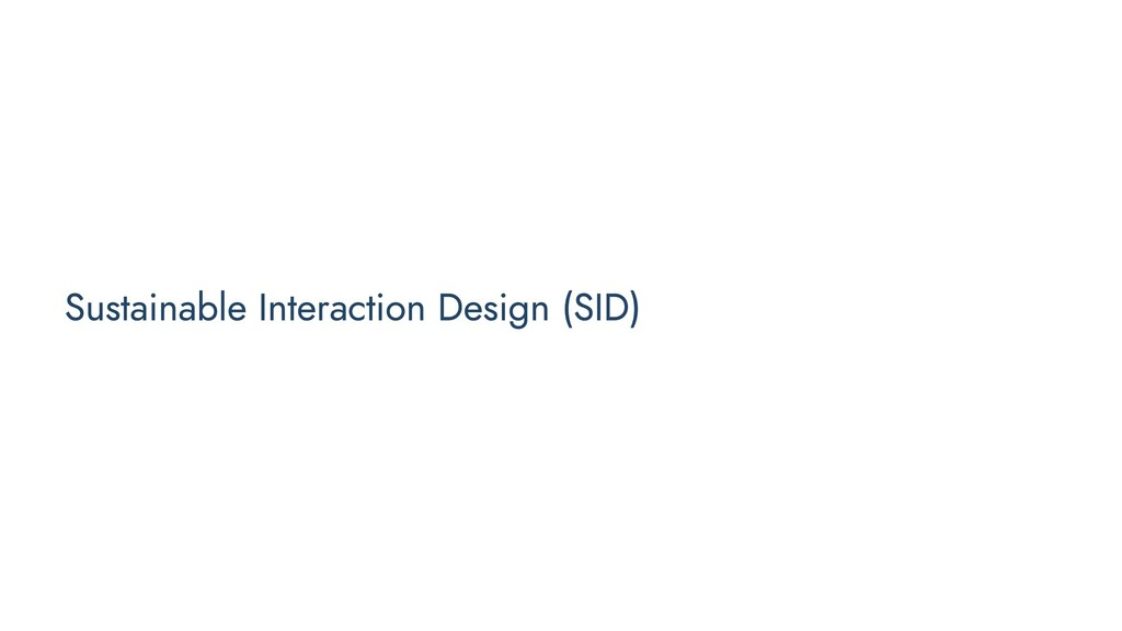 Sustainable Interaction Design (SID)