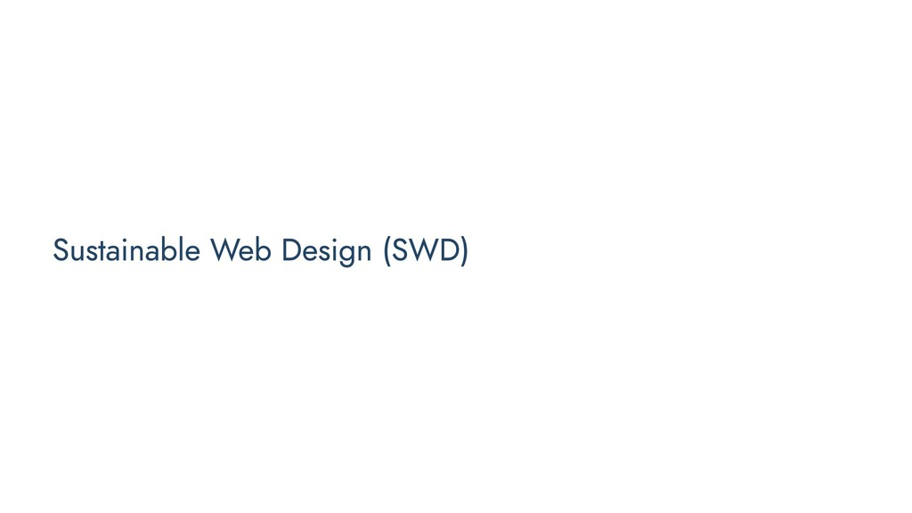 Sustainable Web Design (SWD)